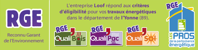loof-certifie-rge-qualibois-qualisol-qualipac-auxerre-yonne-89